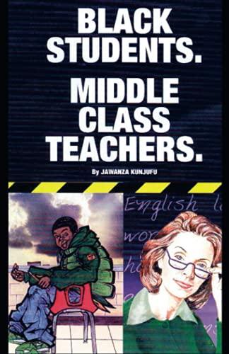Black Students. Middle Class Teachers.: Kunjufu, Dr. Jawanza