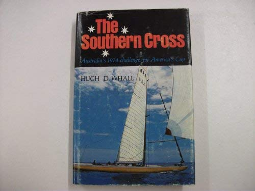 9780913544044: The Southern Cross;: Australia's 1974 challenge for America's Cup