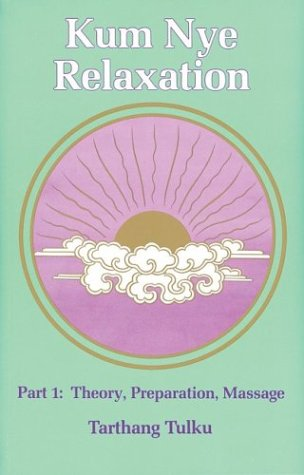 9780913546109: Kum Nye Relaxation Part 1: Theory, Preparation, Massage (Nyingma psychology series)