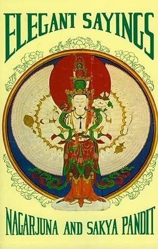 9780913546130: Elegant Sayings: Nagarjun's Staff of Wisdom & Sakya Pandita's Treasury of Elegant Sayings (Tibetan Translation Series)
