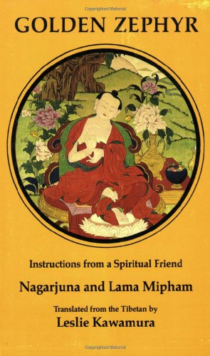 Golden Zephyr: Instructions from a Spiritual Friend: Nagarjuna