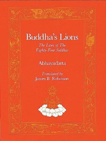 9780913546604: Buddha's Lions: The Lives of the Eighty-Four Siddhas (Tibetan Translation ) (English and Tibetan Edition)