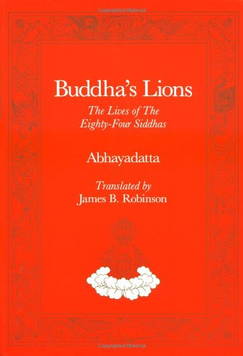 9780913546611: Buddha's Lions: The Lives of the Eight-Four Diddhas: Lives of the Eighty-four Siddhas (Tibetan Translation Series)