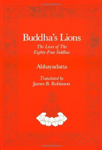 9780913546611: Buddha's Lions: The Lives of the Eighty-Four Siddhas (Tibetan Translation Series)