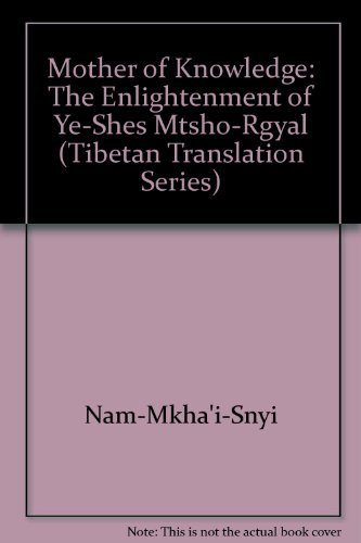 9780913546901: Mother of Knowledge: The Enlightenment of Ye-Shes Mtsho-Rgyal (Tibetan Translation Series)