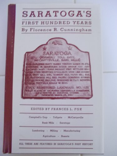 SARATOGA'S FIRST HUNDRED YEARS: Cunningham, Florence R. edited by Frances L. Fox