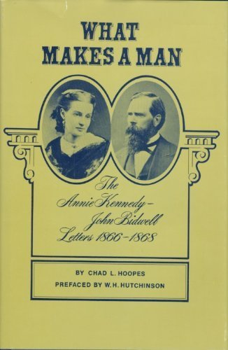 9780913548158: What Makes a Man: The Annie E. Kennedy and John Bidwell Letters, 1866-1868