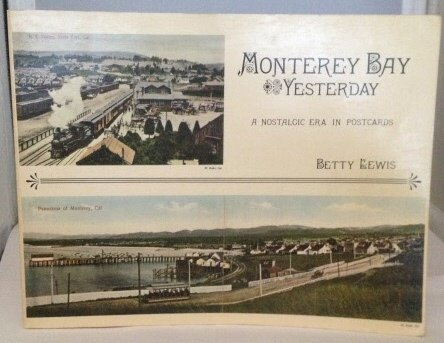 Monterey Bay, yesterday: A nostalgic era in postcards ; featuring the works of architect William H. Weeks (9780913548486) by Lewis, Betty