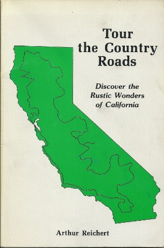 9780913548530: Tour the Country Roads: Discover the Rustic Wonders of California