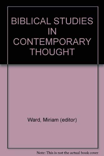 9780913550076: Biblical studies in contemporary thought: The tenth anniversary commemorative volume of the Trinity College Biblical Institute, 1966-1975