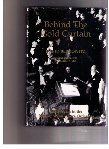 9780913559291: Behind the Gold Curtain: Fifty Years in the Metropolitan Opera Orchestra