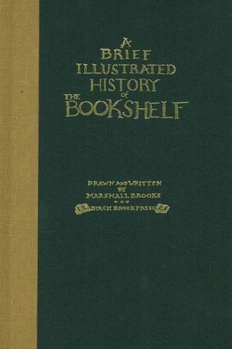 9780913559413: A Brief Illustrated History of the Bookshelf: