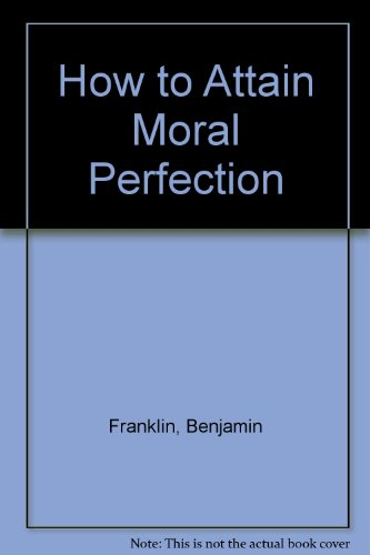 9780913559437: How to Attain Moral Perfection