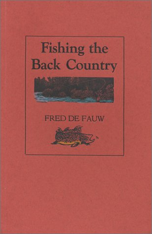 FISHING IN THE BACK COUNTRY: De Fauw, Fred