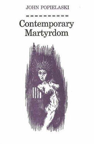 Contemporary Martydom.: Popielaski, John; Price,