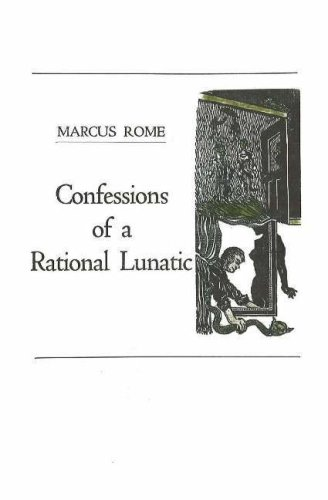 Confessions of a Rational Lunatic: Marcus Rome
