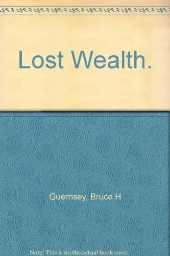 Lost Wealth: GueRNSEY, bRUCE