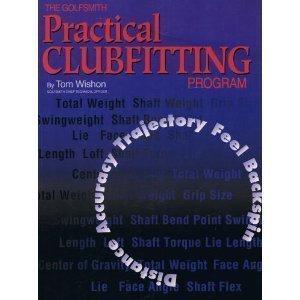 The Golfsmith practical clubfitting program: Wishon, Tom W