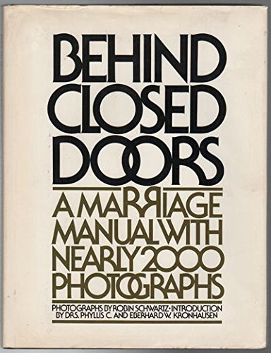 Behind Closed Doors : A Marriage Manual: Phyllis, Dr. S.,