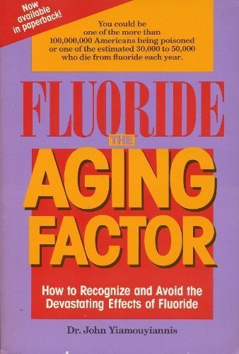 9780913571019: Fluoride the Aging Factor: How to Recognize and Avoid the Devastating Effects of Fluoride