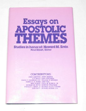 9780913573143: Essays on Apostolic Themes: Studies in Honor of Howard M. Ervin Presented to Him by Colleagues and Friends on His Sixty-Fifth Birthday