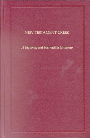 9780913573327: New Testament Greek: A Beginning and Intermediate Grammar