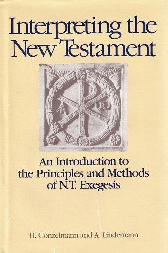 Interpreting the New Testament: An Introduction to: Lindemann, A.; Conzelmann,