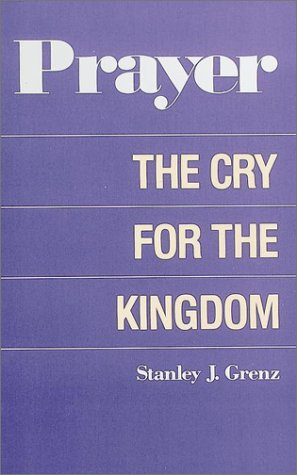 9780913573921: Prayer: The Cry for the Kingdom