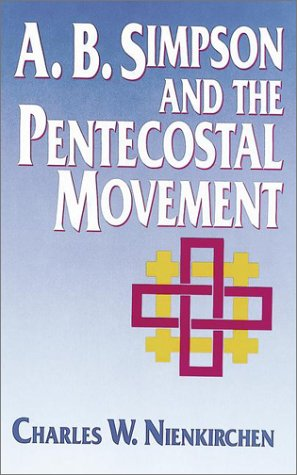 9780913573990: A.B. Simpson and the Pentecostal Movement: A Study in Continuity, Crisis, and Change