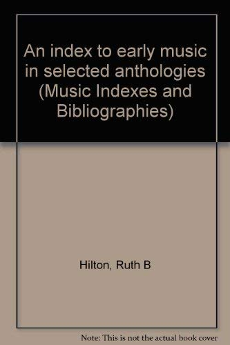 An index to early music in selected: Ruth B Hilton