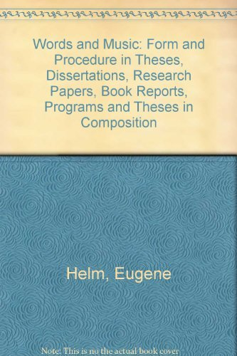 9780913574164: Words and Music: Form and Procedure in Theses, Dissertations, Research Papers, Book Reports, Programs and Theses in Composition