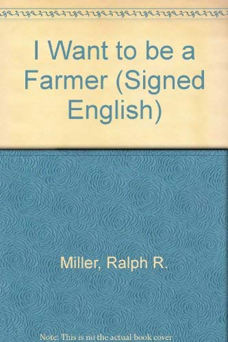 9780913580141: I Want to be a Farmer (Signed English)