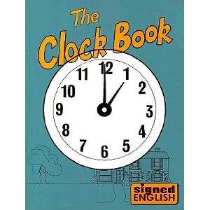 9780913580486: The Clock Book: Level II Growing Up Books and Stories (Signed English)