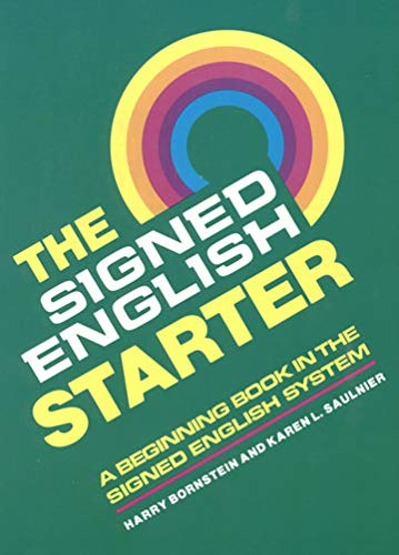 The Signed English Starter. A Beginning Book in the Signed English System.