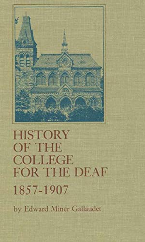 9780913580851: History of the College for the Deaf, 1857-1907