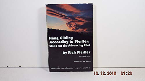 9780913581025: Hang gliding according to Pfeiffer: Skills for the advancing pilot