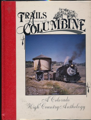 9780913582084: Trails Among the Columbine, 1987: A Colorado High Country Anthology