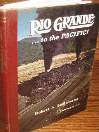 Rio Grande to the Pacific: Lemassena, Robert A.