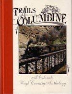 9780913582114: Trails Among the Columbine: A Colorado High Country Anthology (1989)