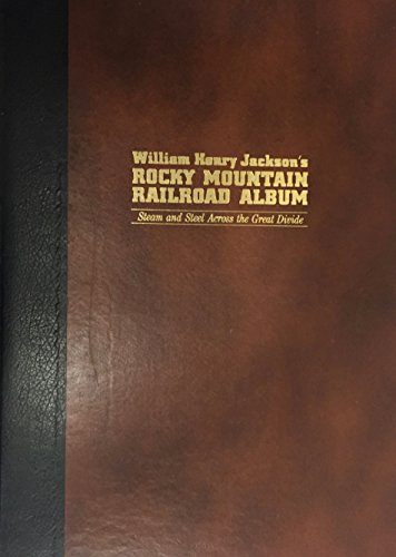 9780913582145: William Henry Jackson's Rocky Mountain railroad album: Steam and steel across the Great Divide