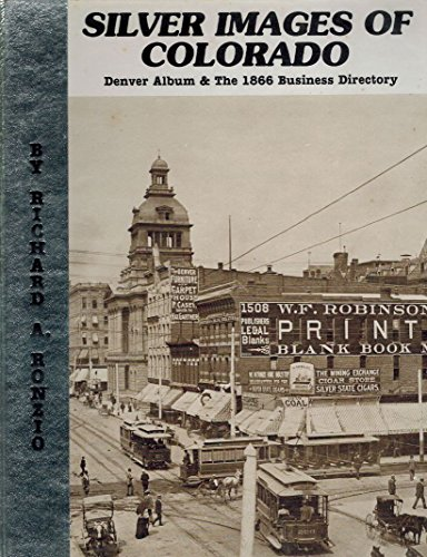 9780913582404: Silver Images of Colorado Denver Album and the 1866 Business Directory