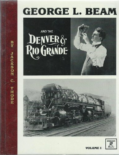 9780913582428: George Beam and the Denver and Rio Grande