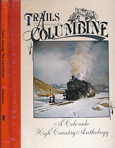 9780913582442: Trails Among The Columbine: A Colorado High Country Anthology.