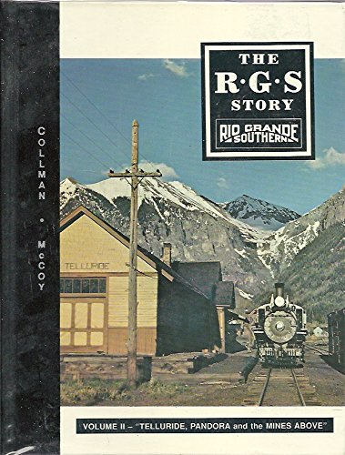 9780913582497: The R.G.S. Story: Rio Grande Southern - Vol. II: Telluride, Pandora and the Mines Above
