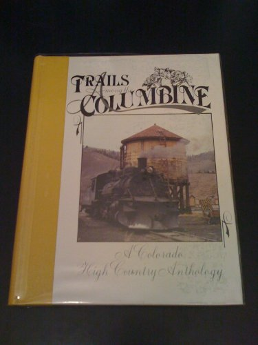 9780913582510: Trails Among the Columbine: A Colorado High Country Anthology