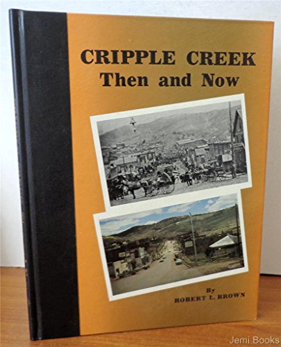 9780913582527: Cripple Creek: Then and Now