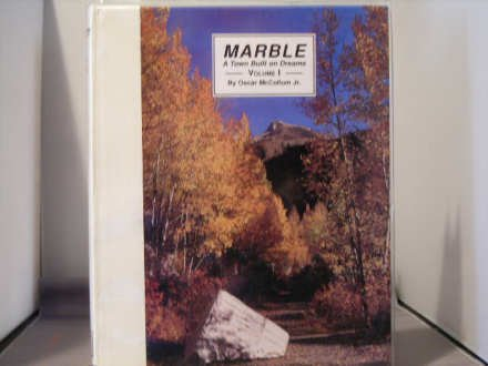 9780913582558: Marble: A Town Built on Dreams, Volume I
