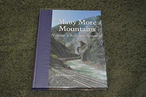 Many More Mountains Volume 3: Rails into: Nossaman, Allen