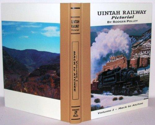9780913582688: Uintah Railway Pictorial: Mack to Atchee