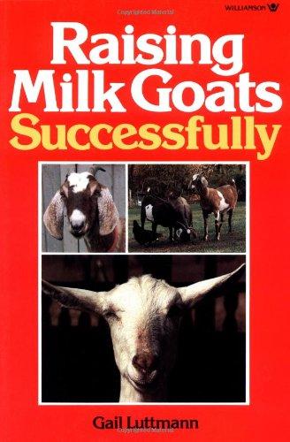 9780913589243: Raising Milk Goats Successfully